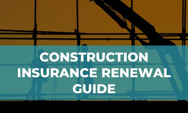construction insurance renewal guide